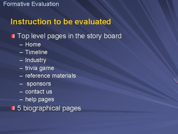 Formative Evaluation Instruction to be evaluated Top level pages in the story board –