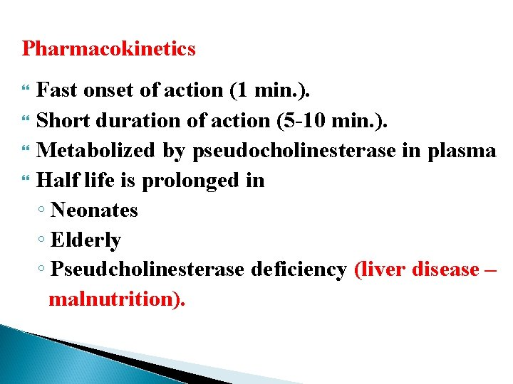 Pharmacokinetics Fast onset of action (1 min. ). Short duration of action (5 -10
