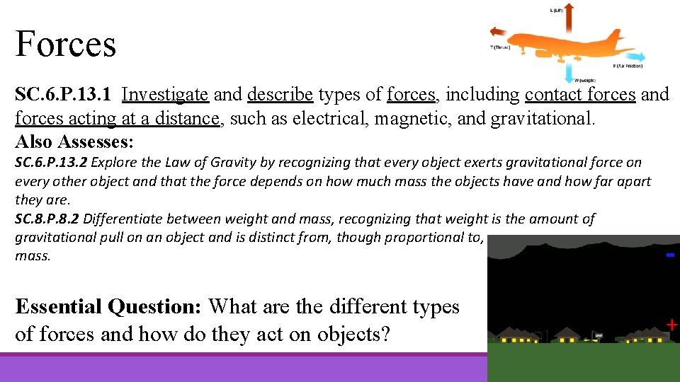 Forces SC. 6. P. 13. 1 Investigate and describe types of forces, including contact