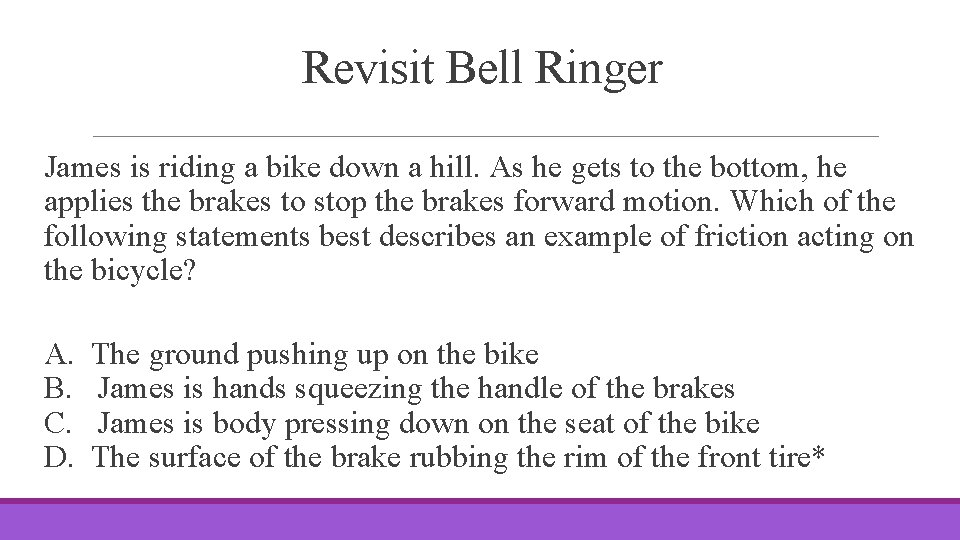 Revisit Bell Ringer James is riding a bike down a hill. As he gets