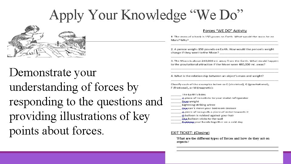 """Apply Your Knowledge """"We Do"""" Demonstrate your understanding of forces by responding to the"""