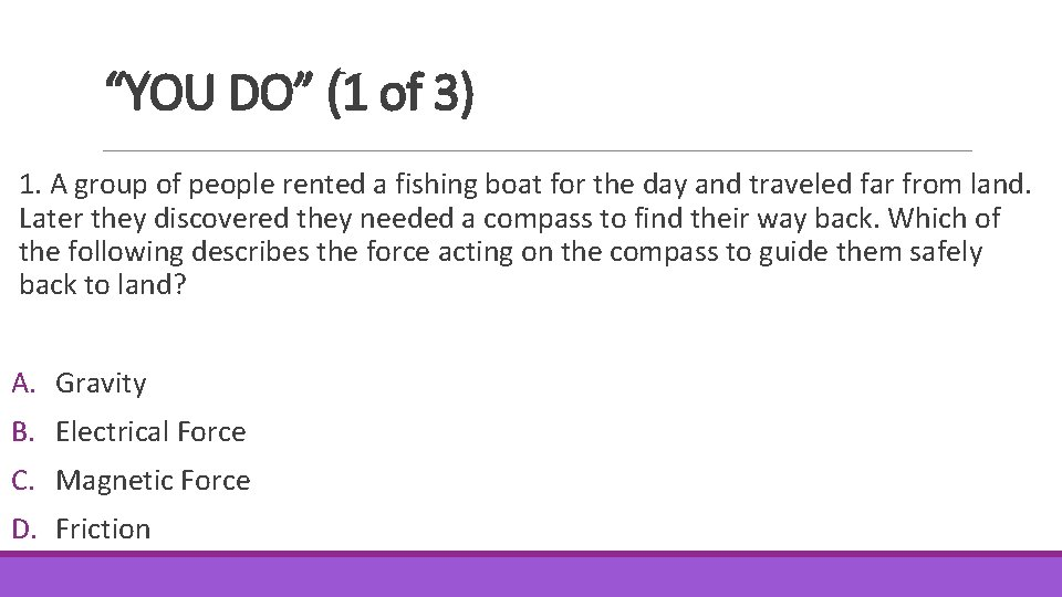 """""""YOU DO"""" (1 of 3) 1. A group of people rented a fishing boat"""