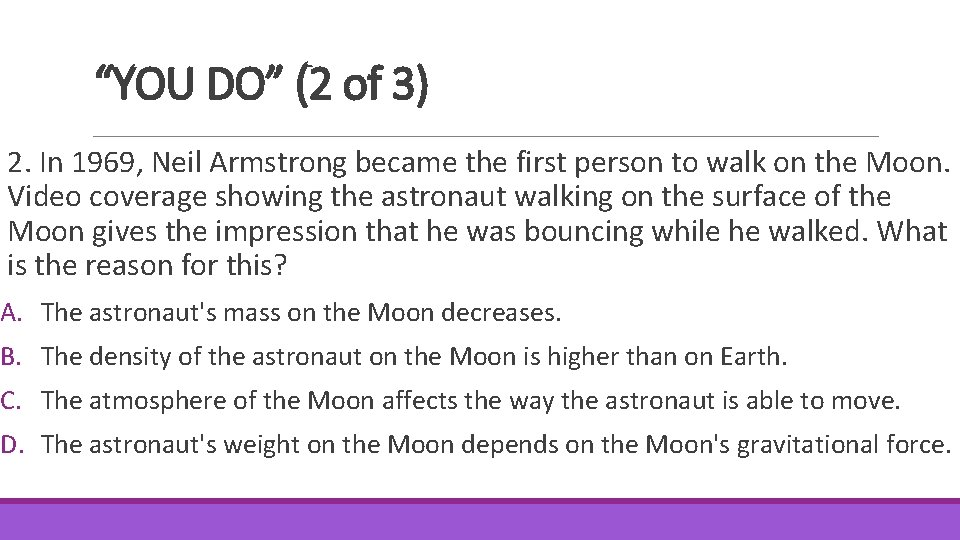 """""""YOU DO"""" (2 of 3) 2. In 1969, Neil Armstrong became the first person"""