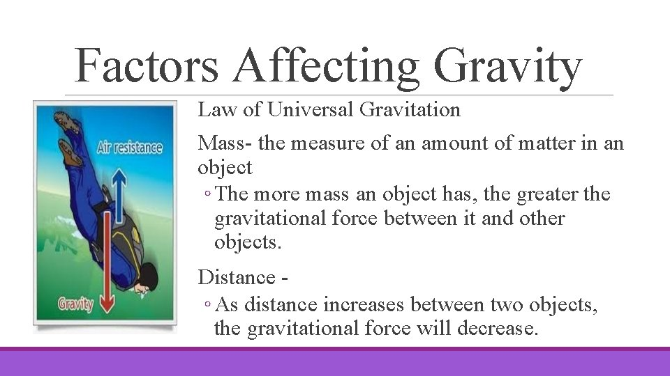 Factors Affecting Gravity Law of Universal Gravitation Mass- the measure of an amount of
