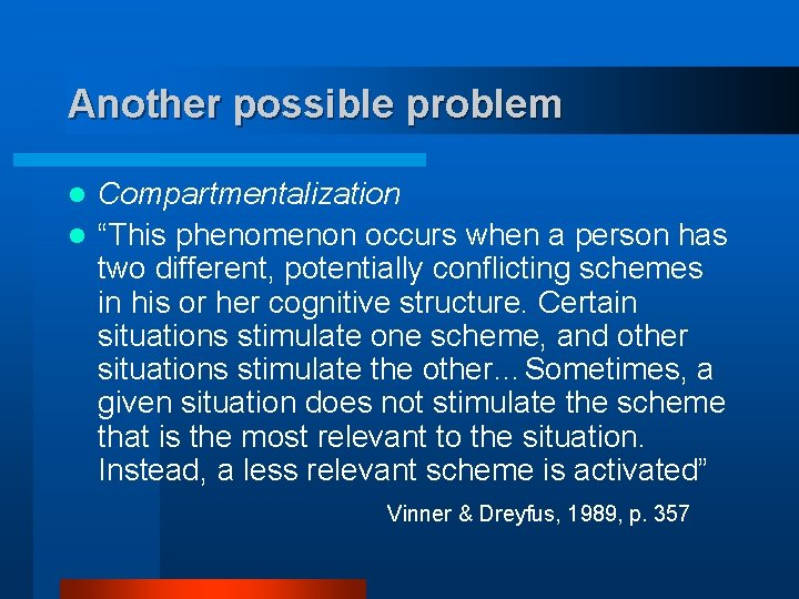 "Another possible problem Compartmentalization l ""This phenomenon occurs when a person has two different,"