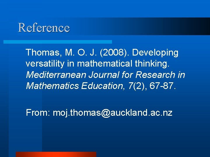 Reference Thomas, M. O. J. (2008). Developing versatility in mathematical thinking. Mediterranean Journal for