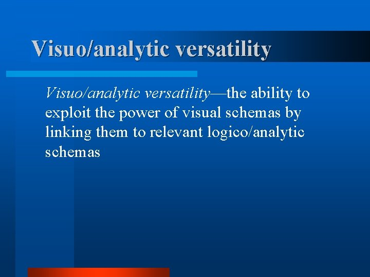 Visuo/analytic versatility—the ability to exploit the power of visual schemas by linking them to