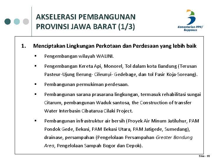 AKSELERASI PEMBANGUNAN PROVINSI JAWA BARAT (1/3) 1. Menciptakan Lingkungan Perkotaan dan Perdesaan yang lebih