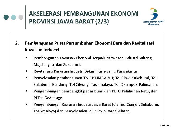 AKSELERASI PEMBANGUNAN EKONOMI PROVINSI JAWA BARAT (2/3) 2. Pembangunan Pusat Pertumbuhan Ekonomi Baru dan