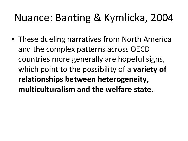 Nuance: Banting & Kymlicka, 2004 • These dueling narratives from North America and the