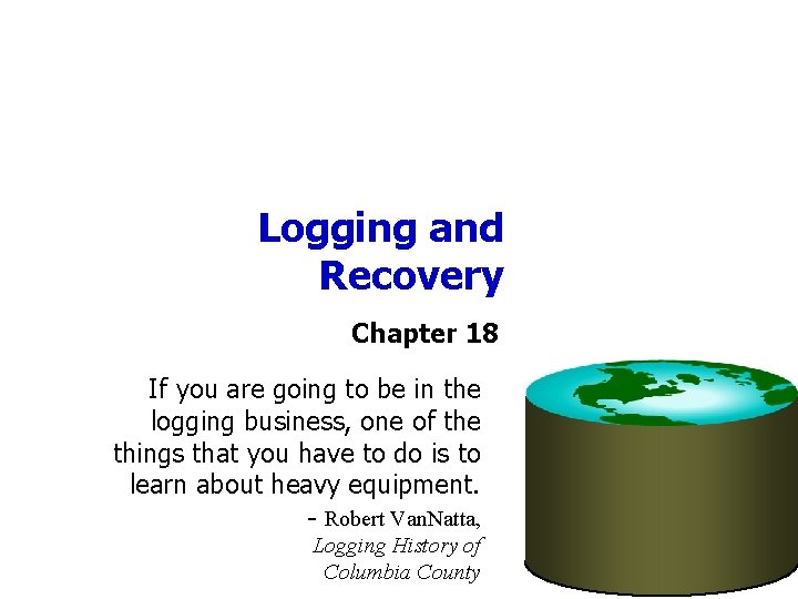 Logging and Recovery Chapter 18 If you are going to be in the logging