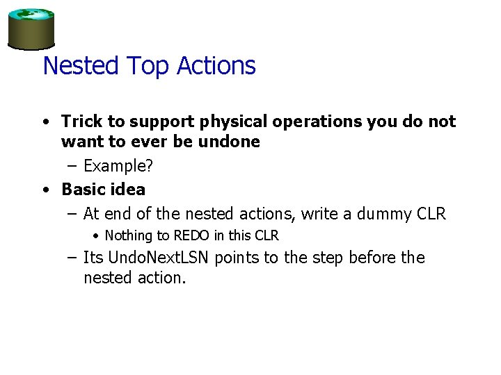 Nested Top Actions • Trick to support physical operations you do not want to