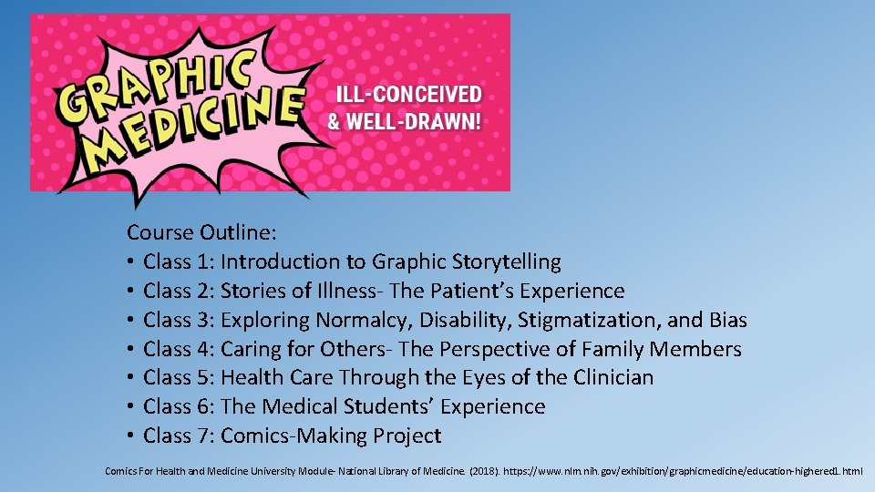 Course Outline: • Class 1: Introduction to Graphic Storytelling • Class 2: Stories of