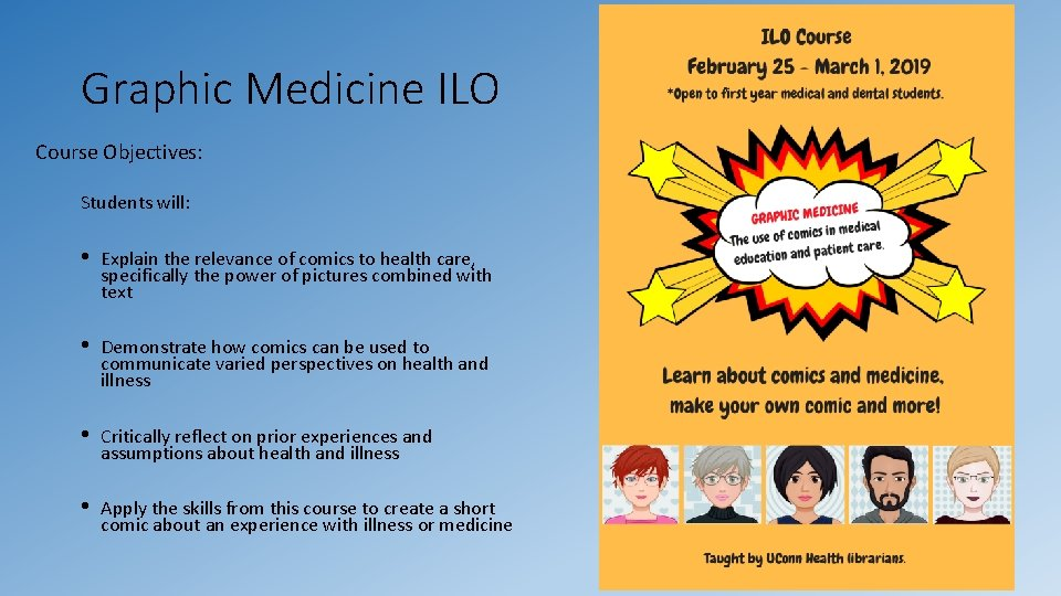 Graphic Medicine ILO Course Objectives: Students will: • Explain the relevance of comics to