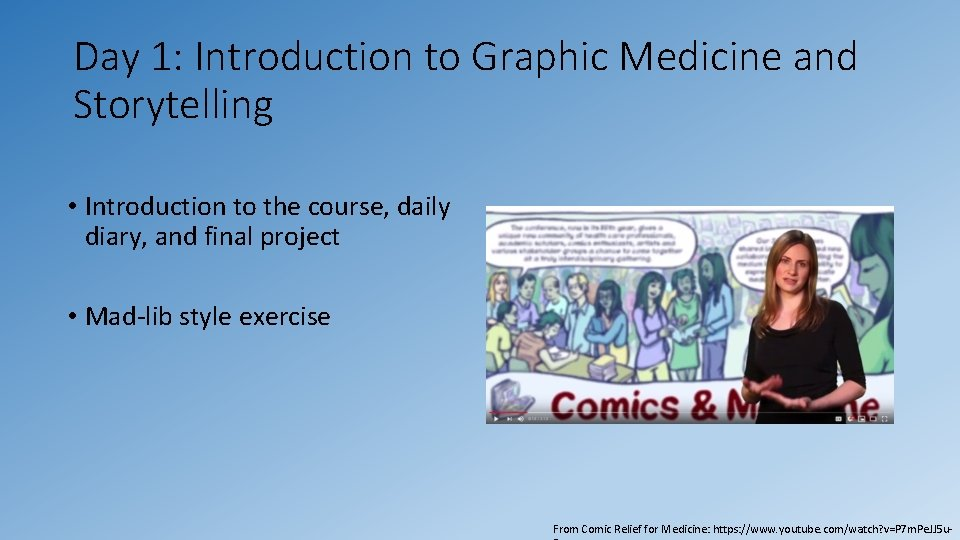 Day 1: Introduction to Graphic Medicine and Storytelling • Introduction to the course, daily
