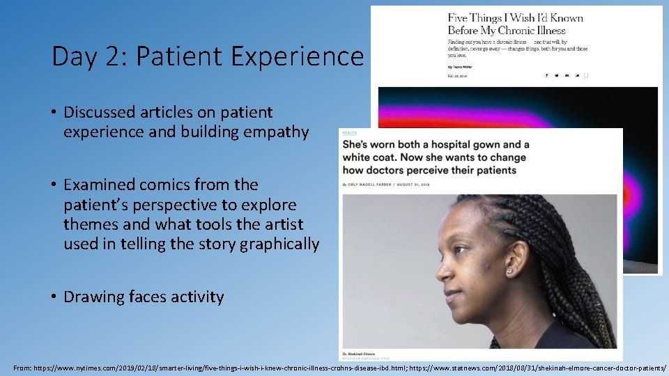 Day 2: Patient Experience • Discussed articles on patient experience and building empathy •