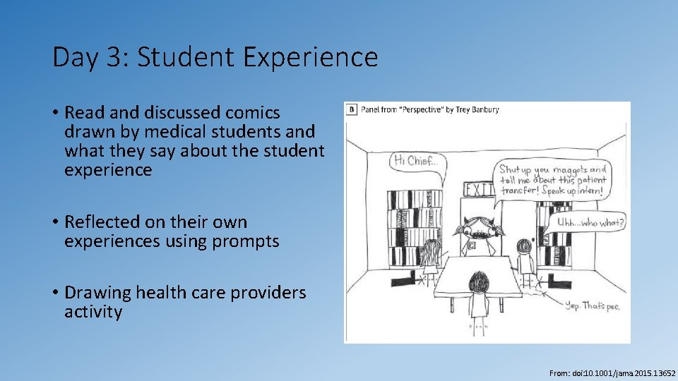 Day 3: Student Experience • Read and discussed comics drawn by medical students and
