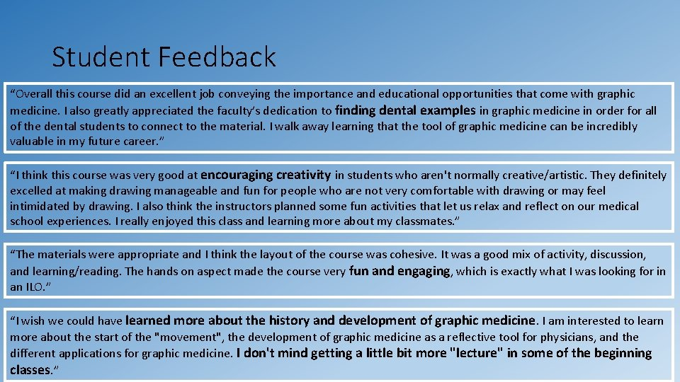 """Student Feedback """"Overall this course did an excellent job conveying the importance and educational"""