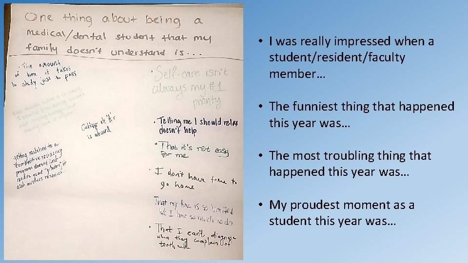 • I was really impressed when a student/resident/faculty member… • The funniest thing