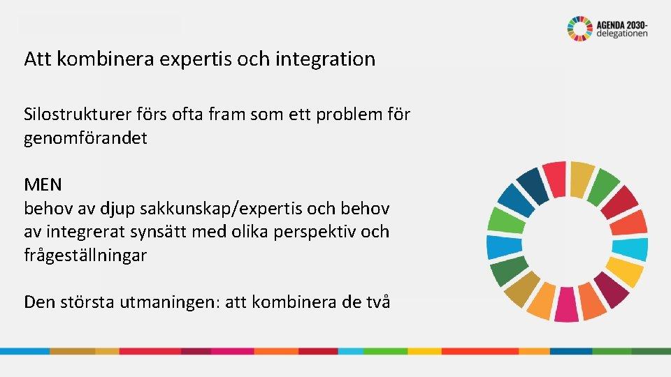 Att kombinera expertis och integration Silostrukturer förs ofta fram som ett problem för genomförandet