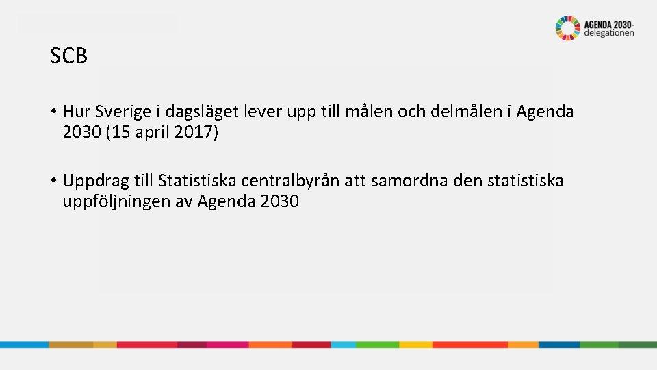 SCB • Hur Sverige i dagsläget lever upp till målen och delmålen i Agenda