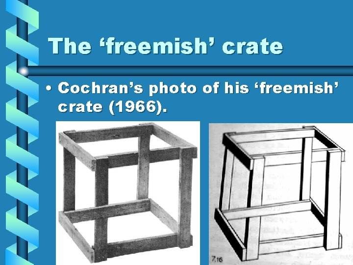 The 'freemish' crate • Cochran's photo of his 'freemish' crate (1966).