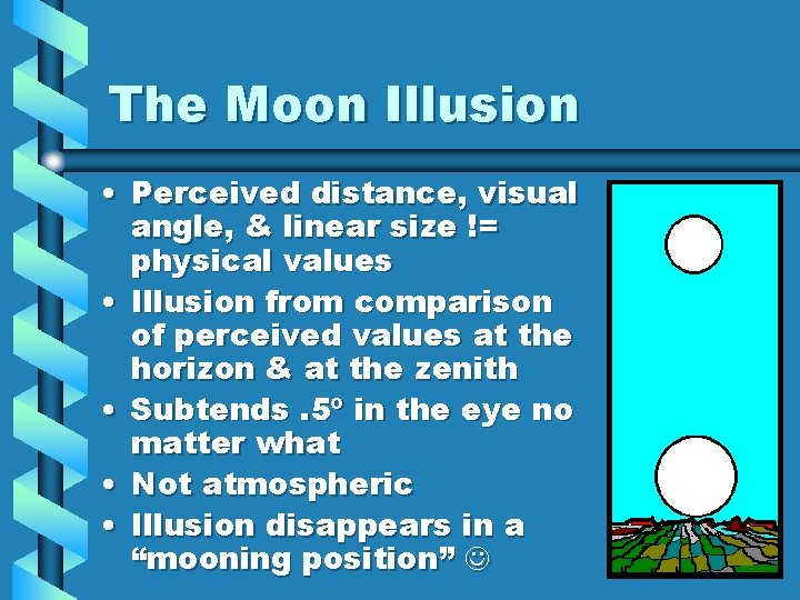 The Moon Illusion • Perceived distance, visual angle, & linear size != physical values