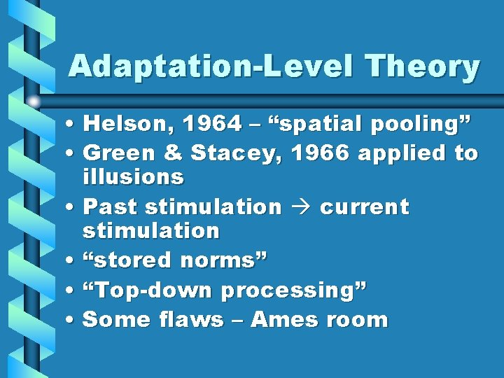 "Adaptation-Level Theory • Helson, 1964 – ""spatial pooling"" • Green & Stacey, 1966 applied"