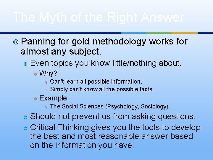 The Myth of the Right Answer ¥ Panning for gold methodology works for almost