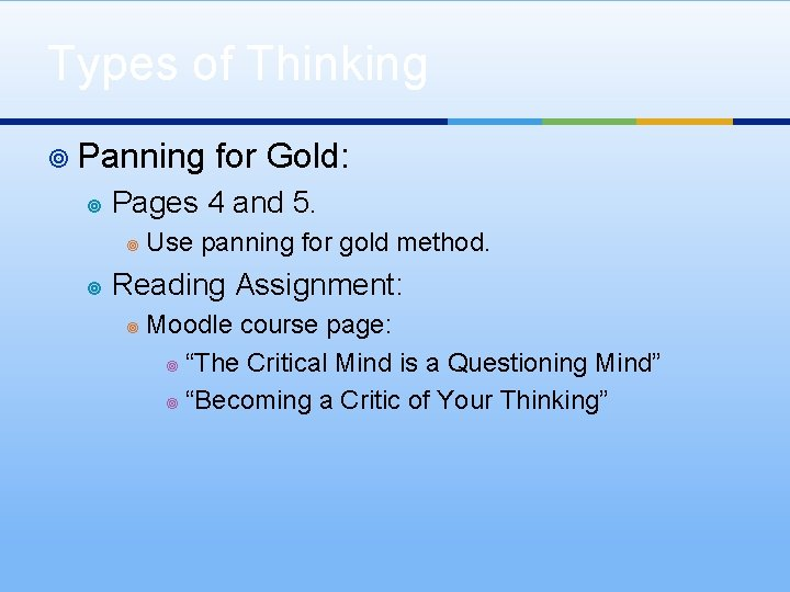 Types of Thinking ¥ Panning ¥ Pages 4 and 5. ¥ ¥ for Gold:
