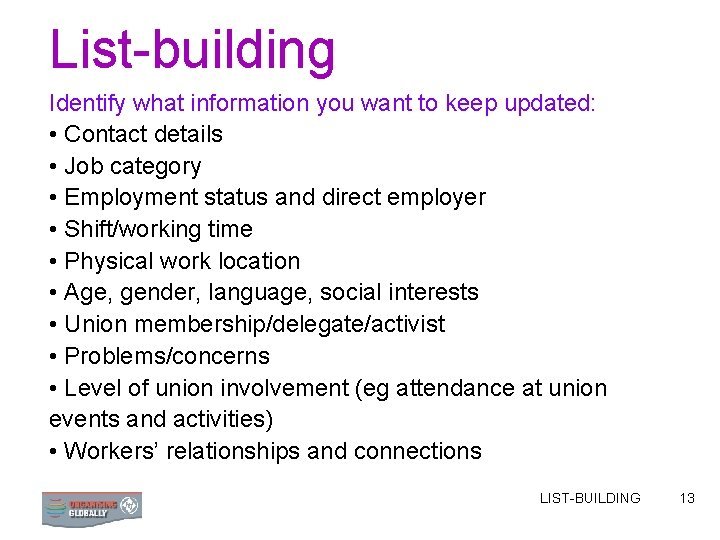 List-building Identify what information you want to keep updated: • Contact details • Job