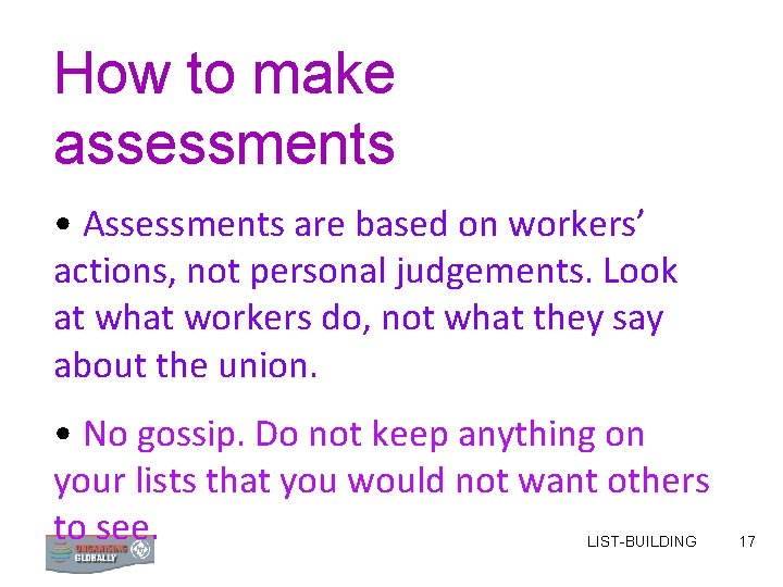 How to make assessments • Assessments are based on workers' actions, not personal judgements.