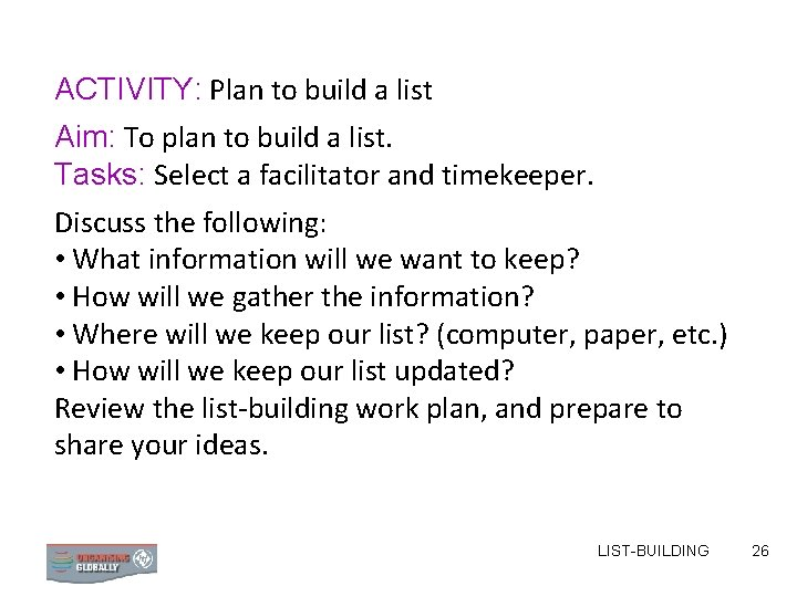 ACTIVITY: Plan to build a list Aim: To plan to build a list. Tasks: