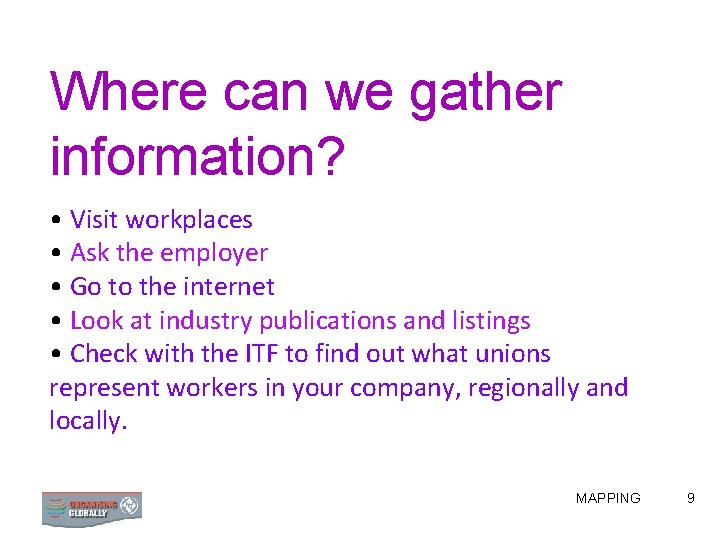 Where can we gather information? • Visit workplaces • Ask the employer • Go
