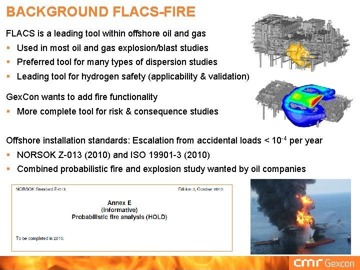 BACKGROUND FLACS-FIRE FLACS is a leading tool within offshore oil and gas § Used