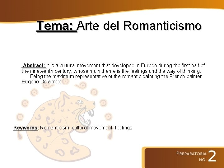 Tema: Arte del Romanticismo Abstract: It is a cultural movement that developed in Europe