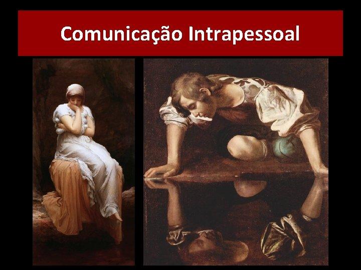 Comunicação Intrapessoal
