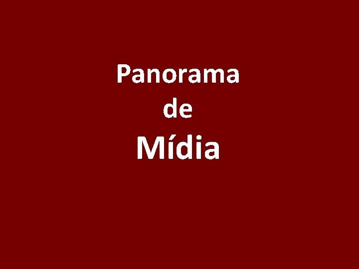 Panorama de Mídia