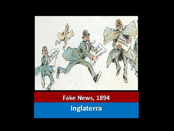 Fake News, 1894 Inglaterra