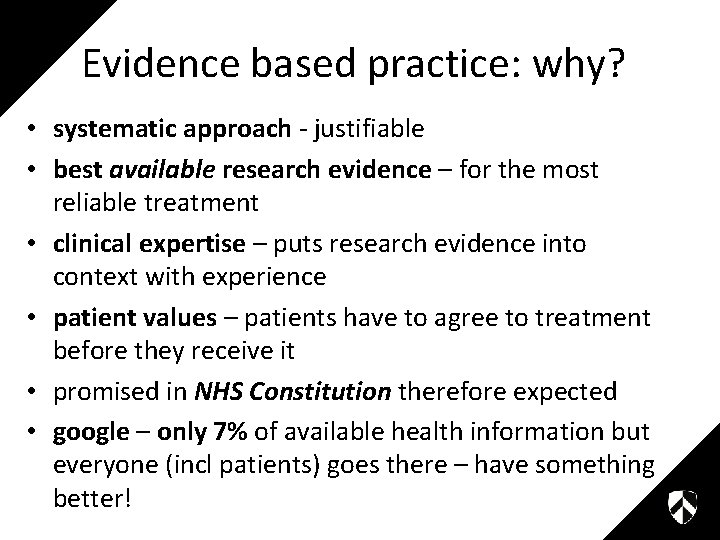 Evidence based practice: why? • systematic approach - justifiable • best available research evidence