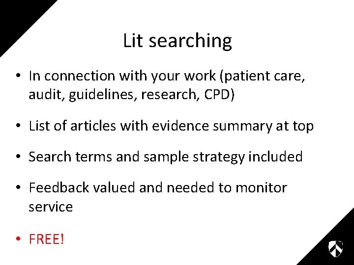 Lit searching • In connection with your work (patient care, audit, guidelines, research, CPD)