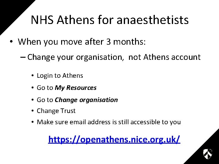 NHS Athens for anaesthetists • When you move after 3 months: – Change your