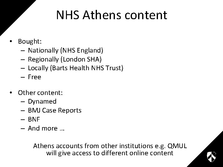 NHS Athens content • Bought: – Nationally (NHS England) – Regionally (London SHA) –