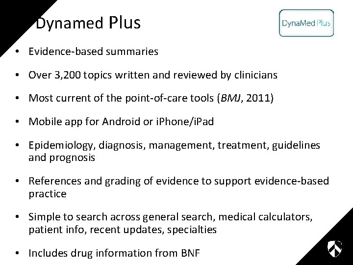 Dynamed Plus • Evidence-based summaries • Over 3, 200 topics written and reviewed by