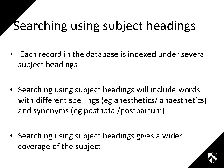 Searching using subject headings • Each record in the database is indexed under several