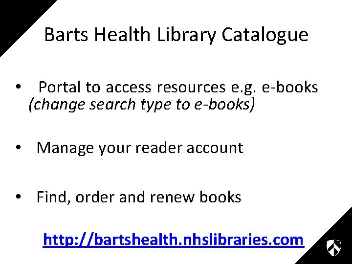 Barts Health Library Catalogue • Portal to access resources e. g. e-books (change search