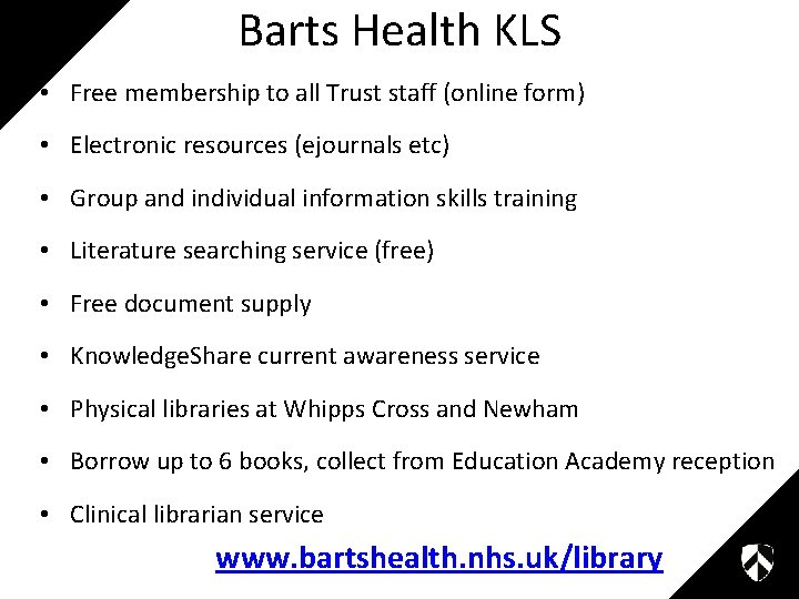 Barts Health KLS • Free membership to all Trust staff (online form) • Electronic