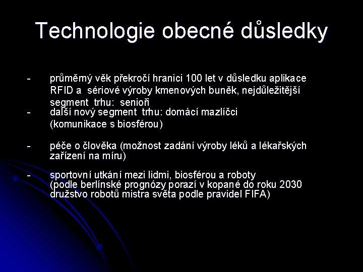 Technologie obecné důsledky - průměrný věk překročí hranici 100 let v důsledku aplikace RFID
