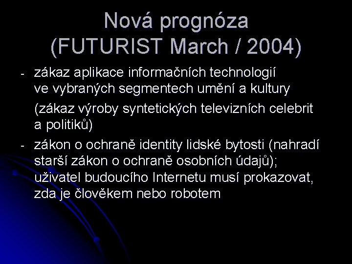 Nová prognóza (FUTURIST March / 2004) - - zákaz aplikace informačních technologií ve vybraných