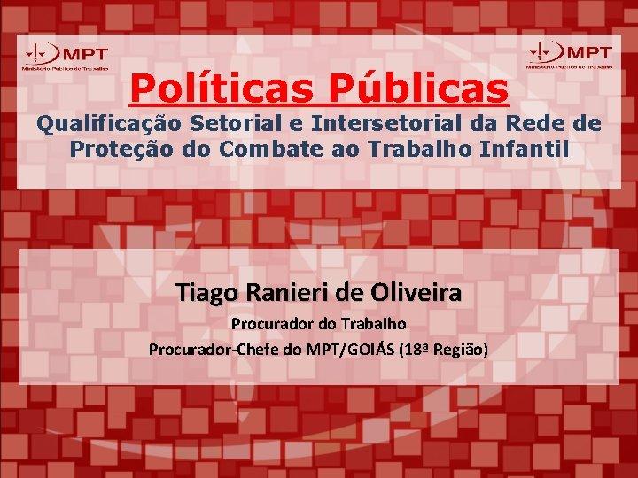 Políticas Públicas Qualificação Setorial e Intersetorial da Rede de Proteção do Combate ao Trabalho